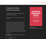 Integrated and Open Interpreter Education: The Open Educational Resource Reader and Workbook for Interpreters  Authors: