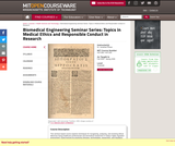 Biomedical Engineering Seminar Series: Topics in Medical Ethics and Responsible Conduct in Research, Fall 2005